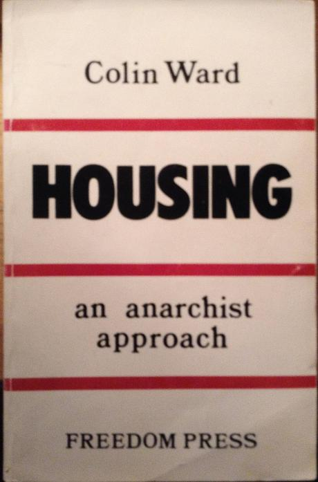 Colin_Ward_Housing_Anarchist_Approach_1976